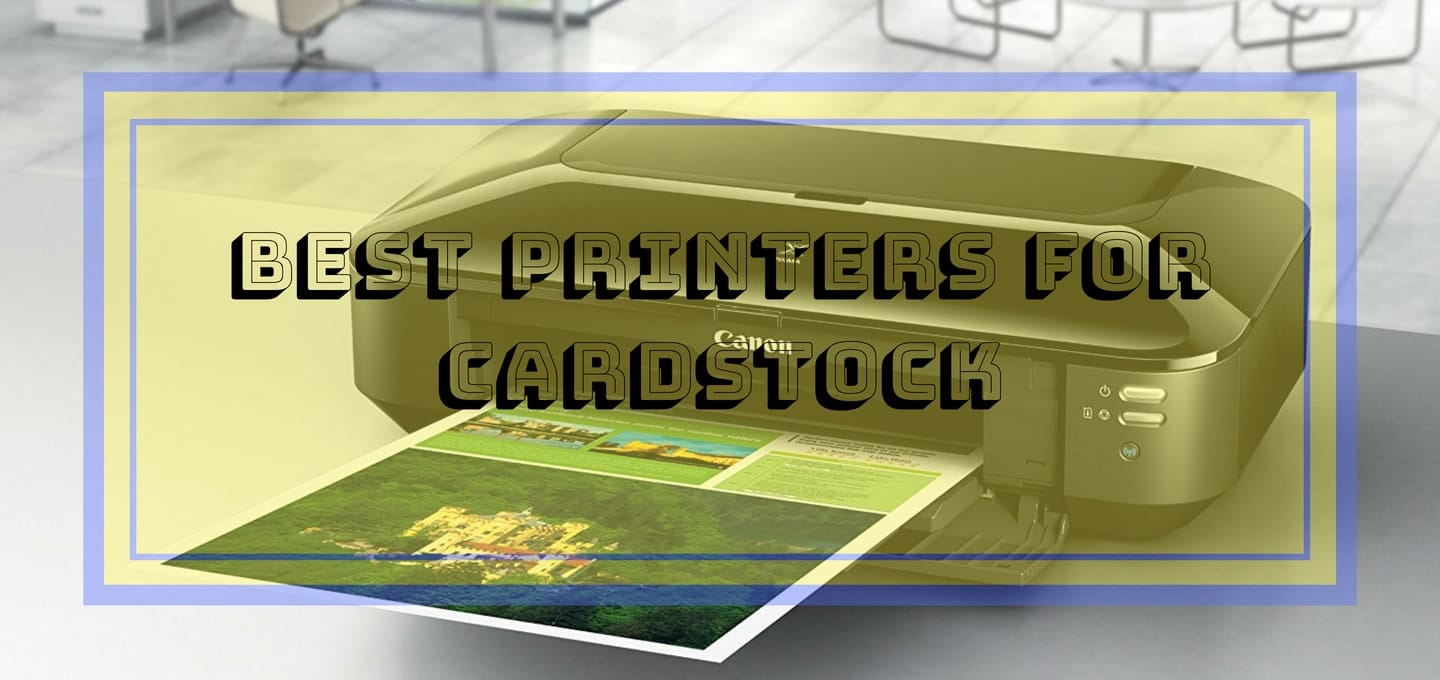 Best Cardstock Printers for Invitations, Greeting cards, Visit cards, Playing cards..